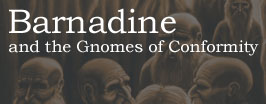 Barnadine and the Gnomes of Conformity